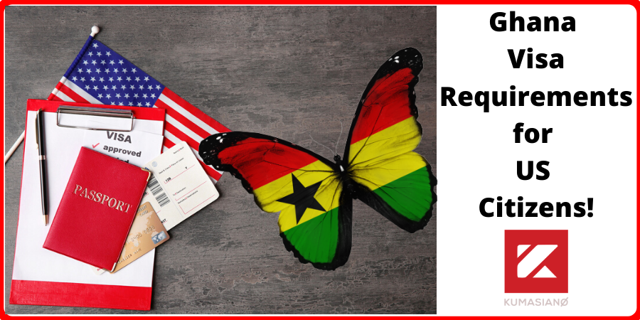 Ghana Visa Requirements for US Citizens