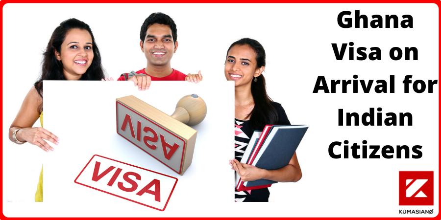 Ghana Visa on Arrival for Indian Citizens
