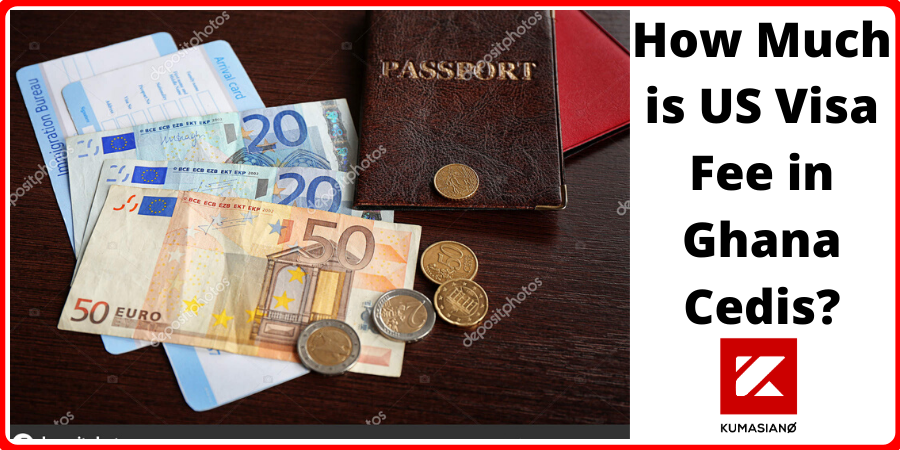 How Much is US Visa Fee in Ghana Cedis?