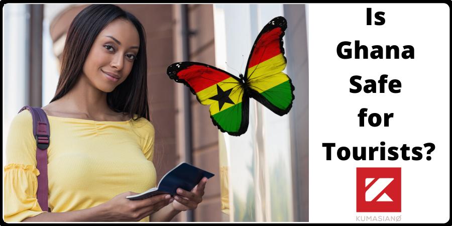 Is Ghana Safe for Tourists