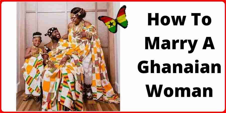 How To Marry A Ghanaian Woman