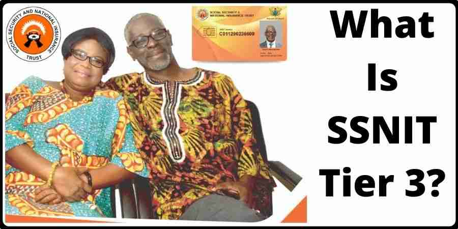 What Is SSNIT Tier 3?